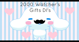 .:2000 Watchers Gift Dl's !!:. by Crystallyna