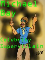Celebrity Supervillains: Michael Bay by Mild-Man-Nerd