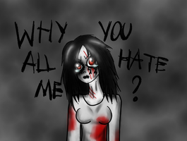 Why you all hate me? by Hekkoto
