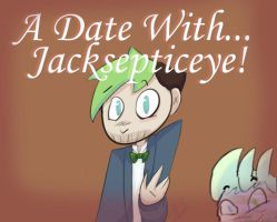 A Date With Jacksepticeye! by power5pro