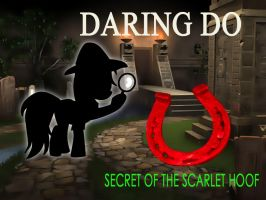 Daring Do and the Secret of the Scarlet Hoof by NorroenDyrd