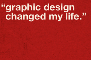 graphic design changed my life by mister-d2