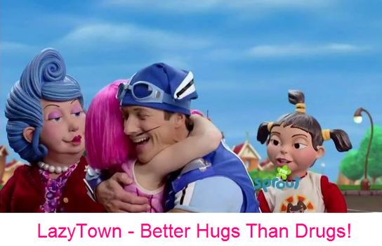 LazyTown - Better Hugs Than Drugs! by FrancisRG