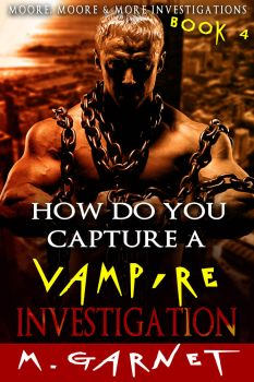 How do you Capture a Vampire Investigation by CAWaters