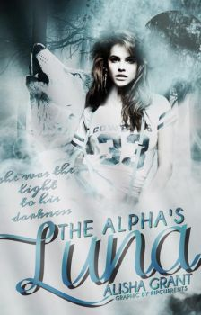 The Alpha's Luna 2 - ripcurrents Wattpad Graphics by ripcurrents