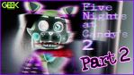 Five Nights at Candy's 2 #2 - Terror is here! by GEEKsomniac