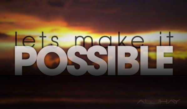 lets-make-it-possible---wallpaper---HD---aljhay-gr by aljhay1622