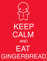 Keep Calm and Eat Gingerbread by paudetro