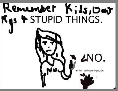 Remember kids, don't kys 4 STUPID THINGS by idontreadwarriors