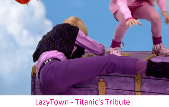 LazyTown - Titanic's Tribute by FrancisRG