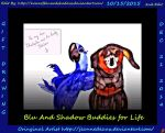 Blu and Shadow Buddies for life gift art 2nd edit by HomeOfBluAndshadows