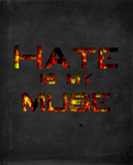 Hate Is my Muse by Dezenerate