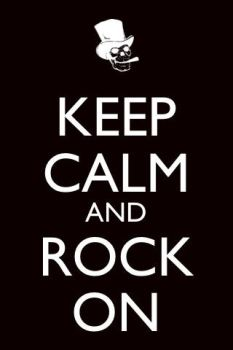 Keep calm and rock on by Dumbo-Darkness32