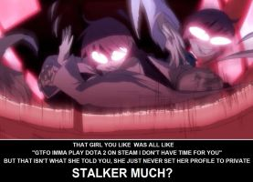 Stalker Much? by Valendale