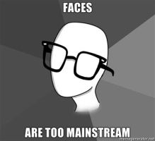 Faces are too mainstream. by ibarbiebeatdown