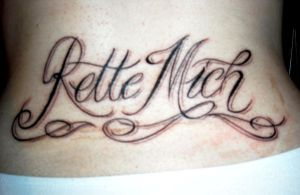 My 'Rette Mich' Tattoo by Lady-Vibeke